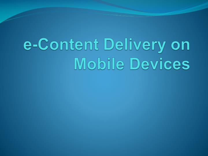 e-Content Delivery on Mobile Devices