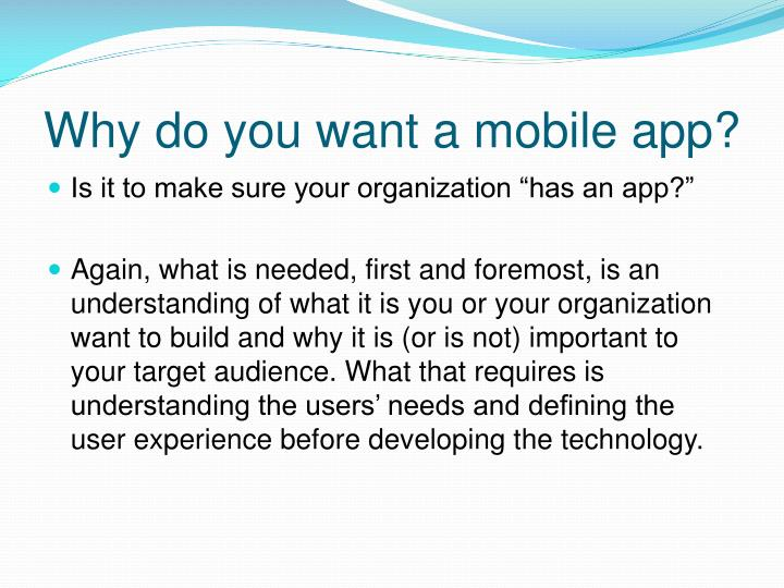 Why do you want a mobile app?