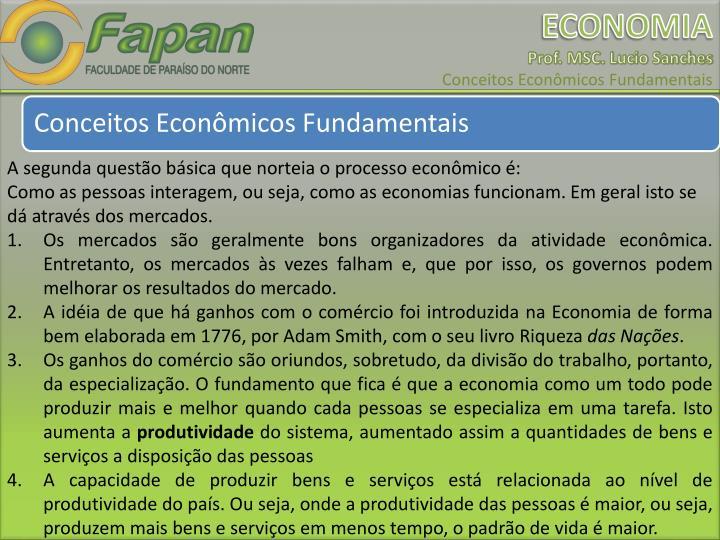 A segunda questão básica que norteia o processo econômico