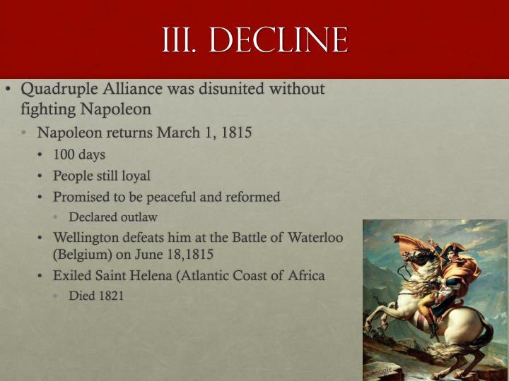 III. Decline