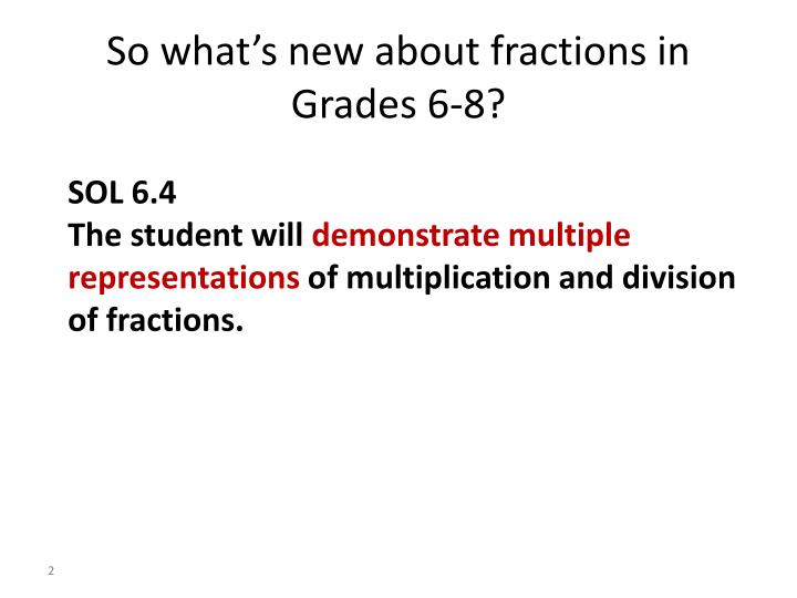So what s new about fractions in grades 6 8