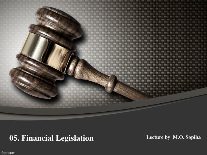 05. Financial Legislation