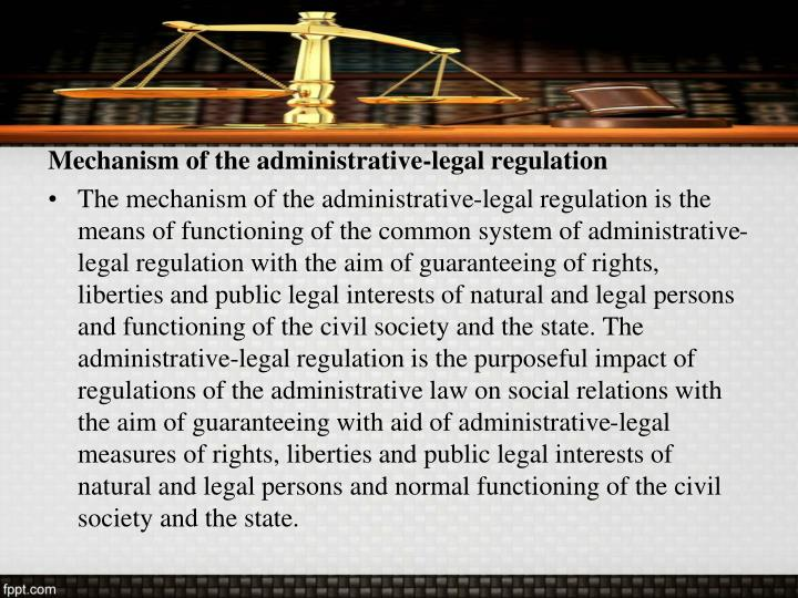 Mechanism of the administrative-legal regulation