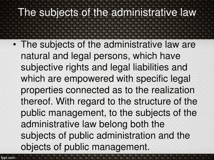 The subjects of the administrative law