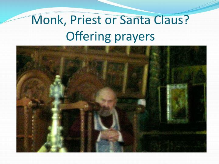 Monk, Priest or Santa Claus? Offering prayers