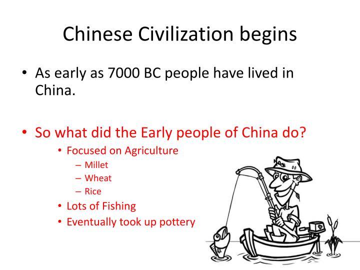 Chinese Civilization begins