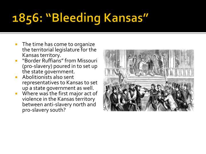 "1856: ""Bleeding Kansas"""