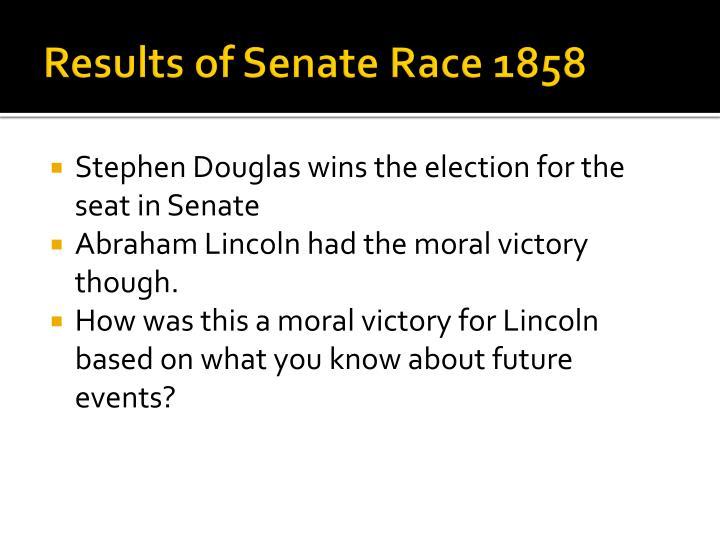 Results of Senate Race 1858