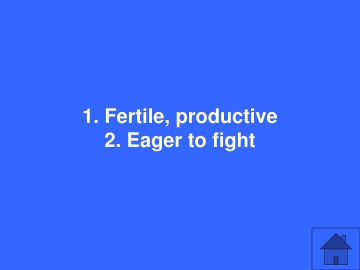 1. Fertile