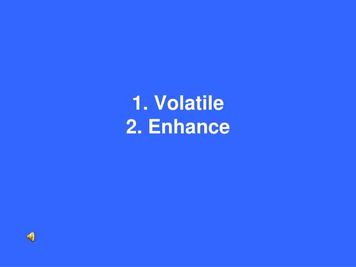 1. Volatile