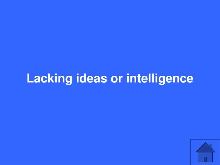 Lacking ideas or intelligence