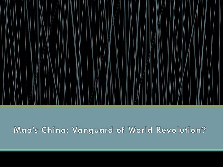 Mao's China: Vanguard of World Revolution?