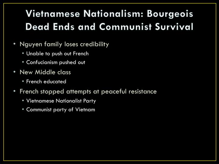 Vietnamese Nationalism: Bourgeois Dead Ends and Communist Survival