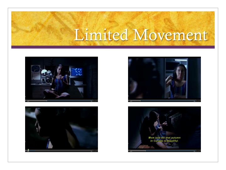 Limited Movement