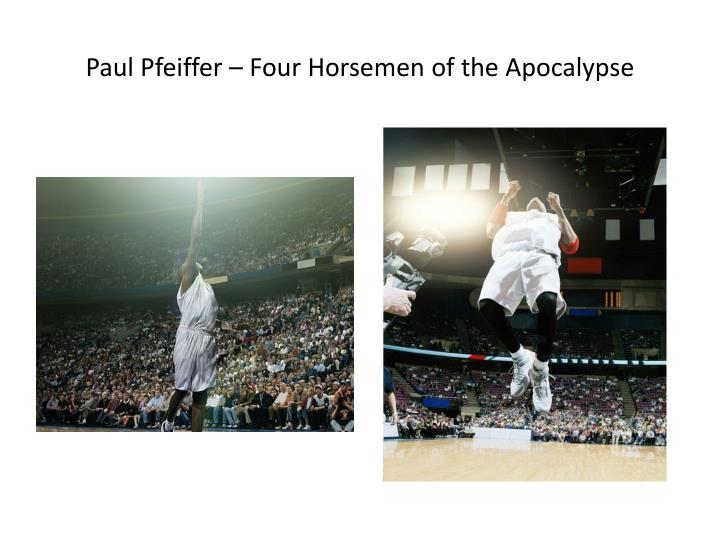 Paul Pfeiffer – Four Horsemen of the Apocalypse