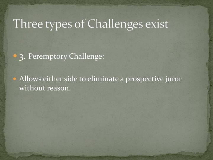 Three types of Challenges exist