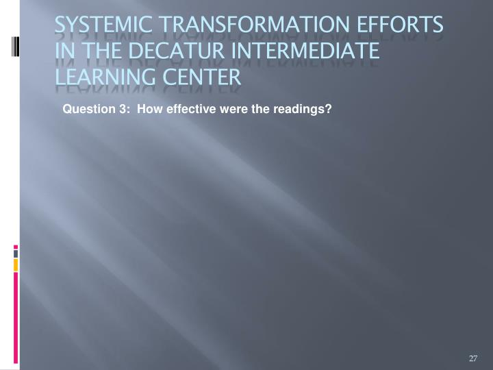 Question 3:  How effective were the readings?