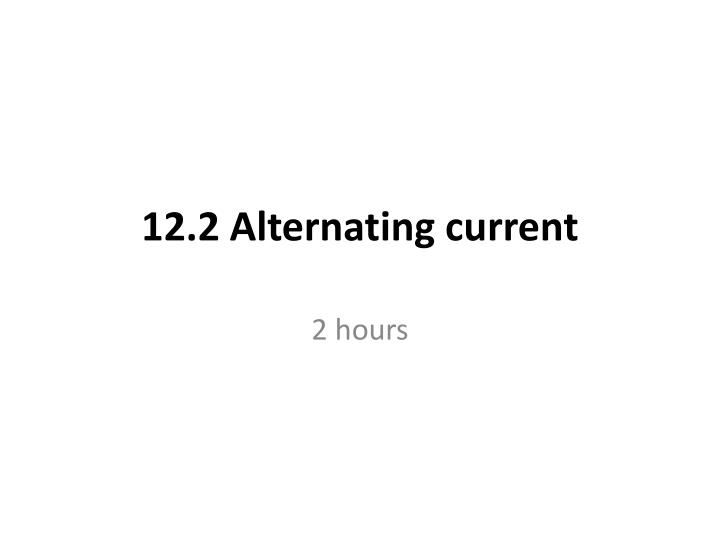 12 2 alternating current