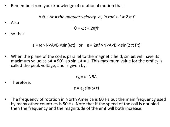 Remember from your knowledge of rotational motion that