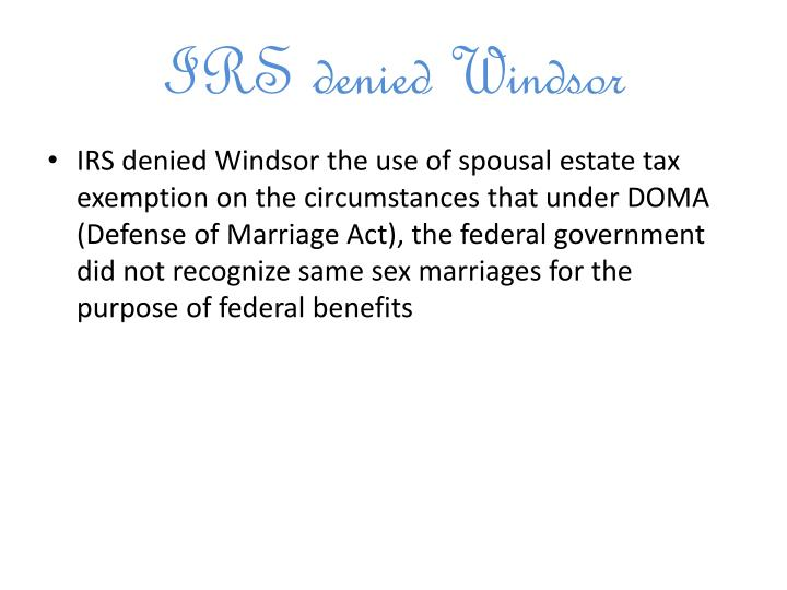 IRS denied Windsor