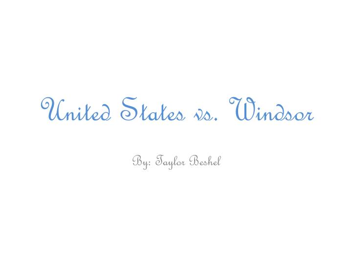 United states vs windsor