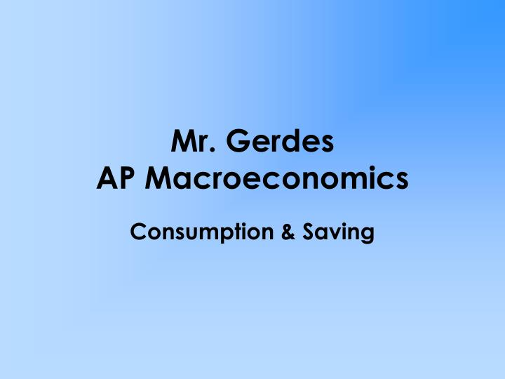 Mr gerdes ap macroeconomics