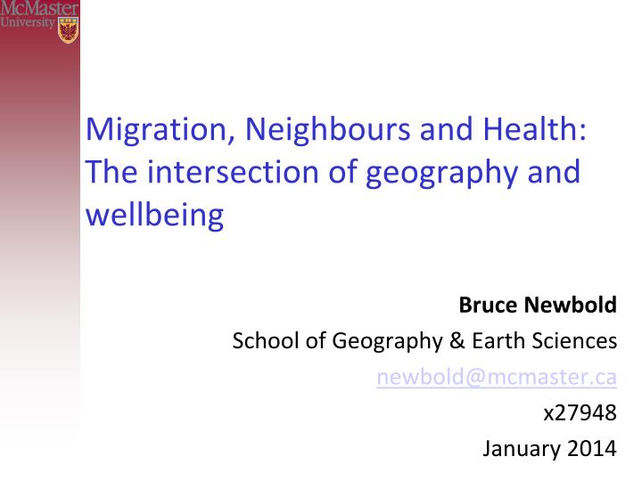 Migration neighbours and health the intersection of geography and wellbeing