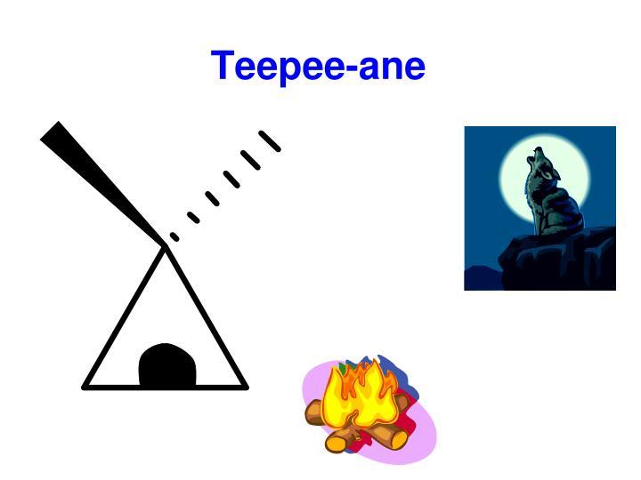 Teepee-ane