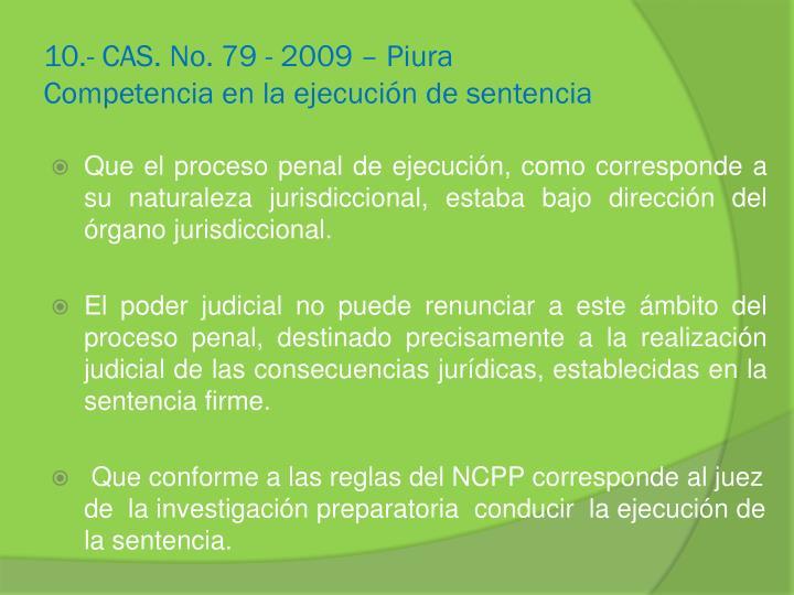 10.- CAS. No. 79 - 2009 – Piura