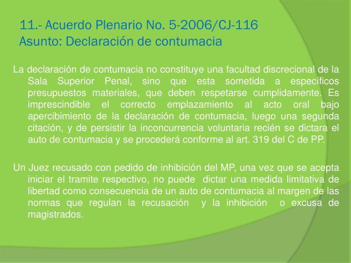 11.- Acuerdo Plenario No. 5-2006/CJ-116