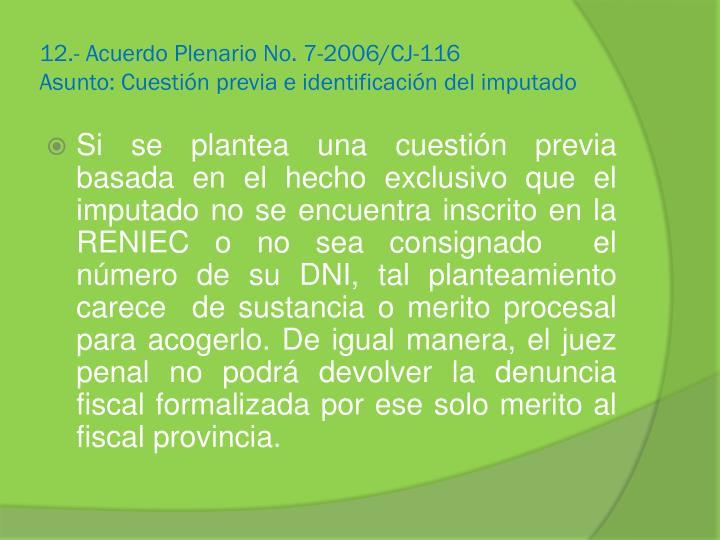 12.- Acuerdo Plenario No. 7-2006/CJ-116