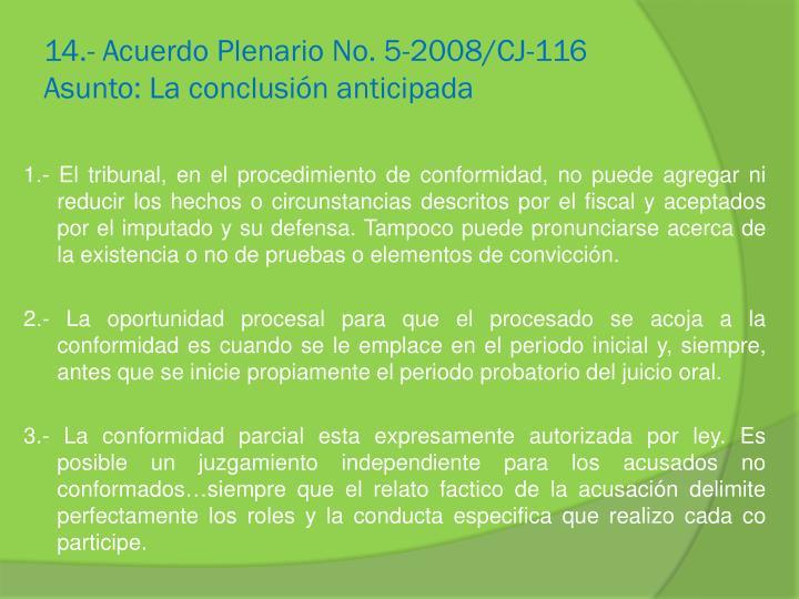 14.- Acuerdo Plenario No. 5-2008/CJ-116