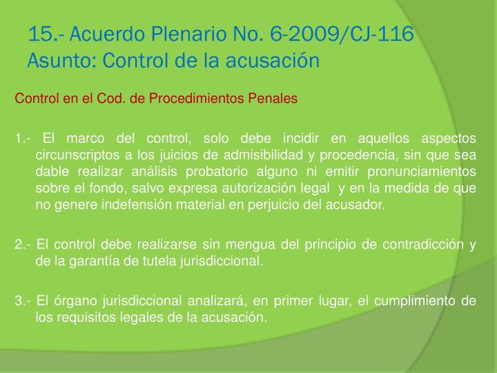 15.- Acuerdo Plenario No. 6-2009/CJ-116