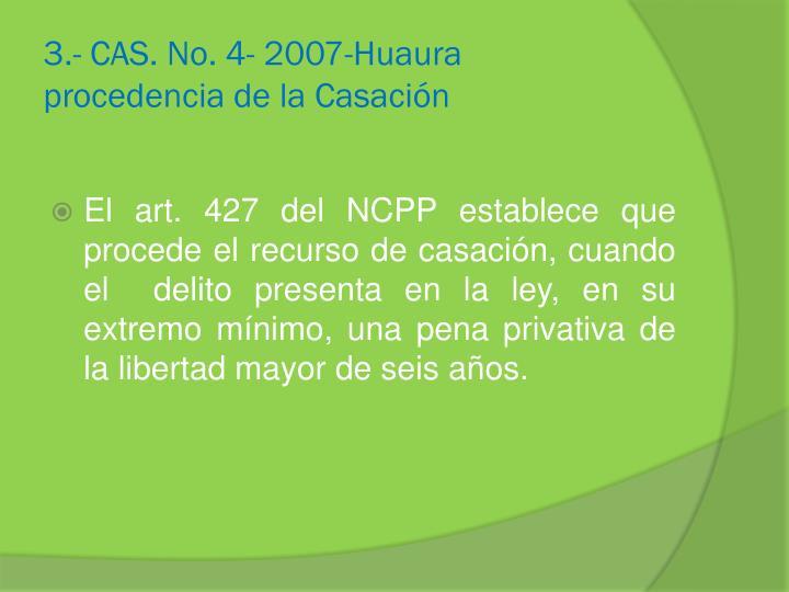 3.- CAS. No. 4- 2007-Huaura