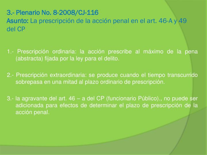3.- Plenario No. 8-2008/CJ-116