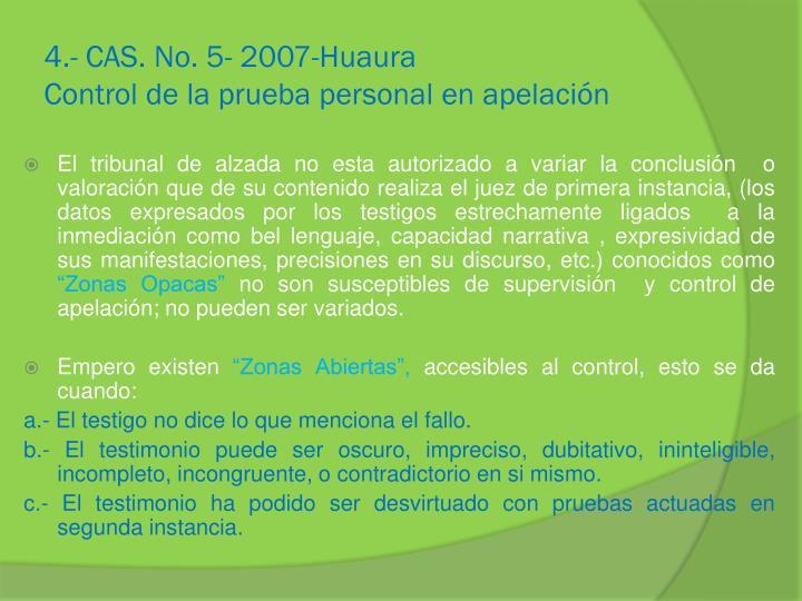 4.- CAS. No. 5- 2007-Huaura