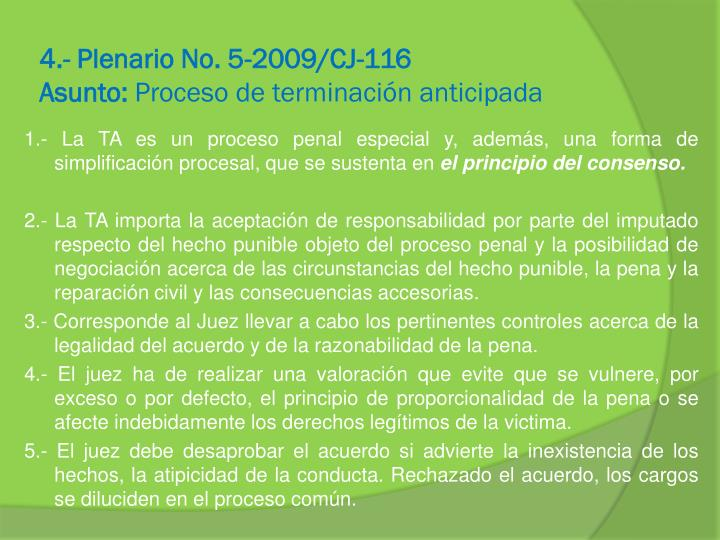 4.- Plenario No. 5-2009/CJ-116