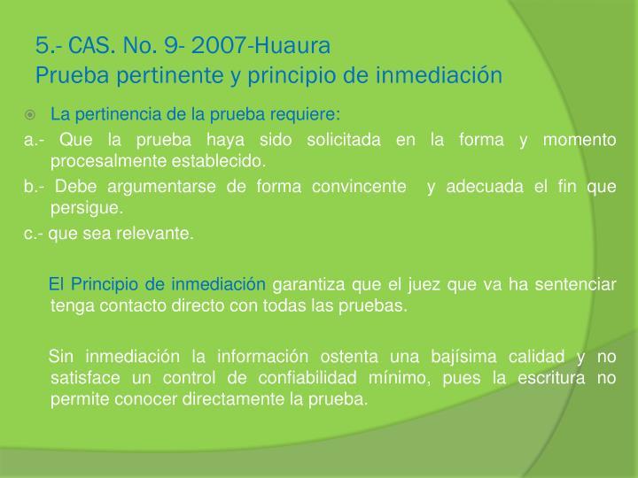 5.- CAS. No. 9- 2007-Huaura