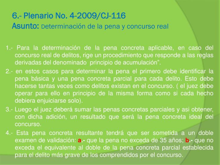 6.- Plenario No. 4-2009/CJ-116