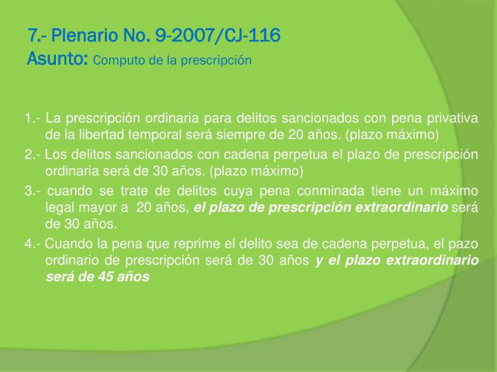 7.- Plenario No. 9-2007/CJ-116