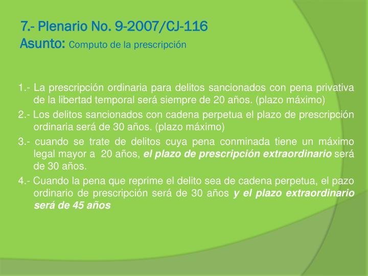 7.- Plenario No. 9-2007/CJ-116