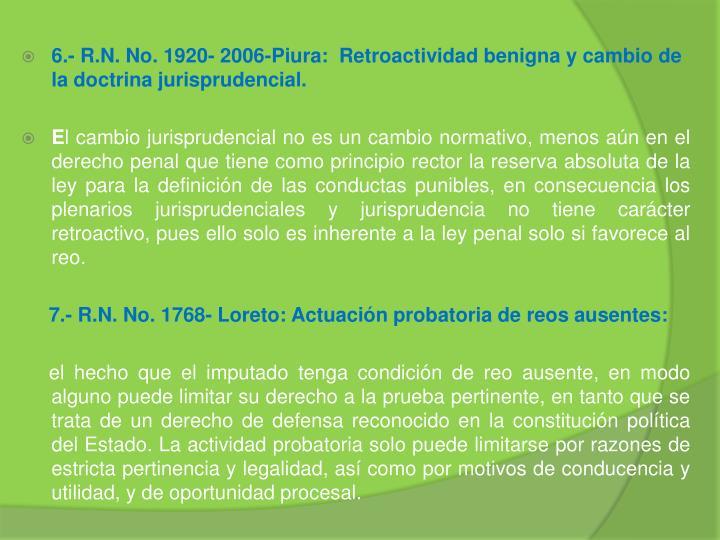 6.- R.N. No. 1920- 2006-Piura:  Retroactividad benigna y cambio de la doctrina jurisprudencial.
