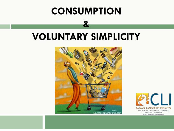 Consumption voluntary simplicity