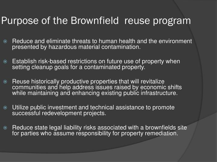Purpose of the brownfield reuse program
