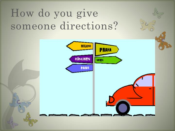 How do you give someone directions?