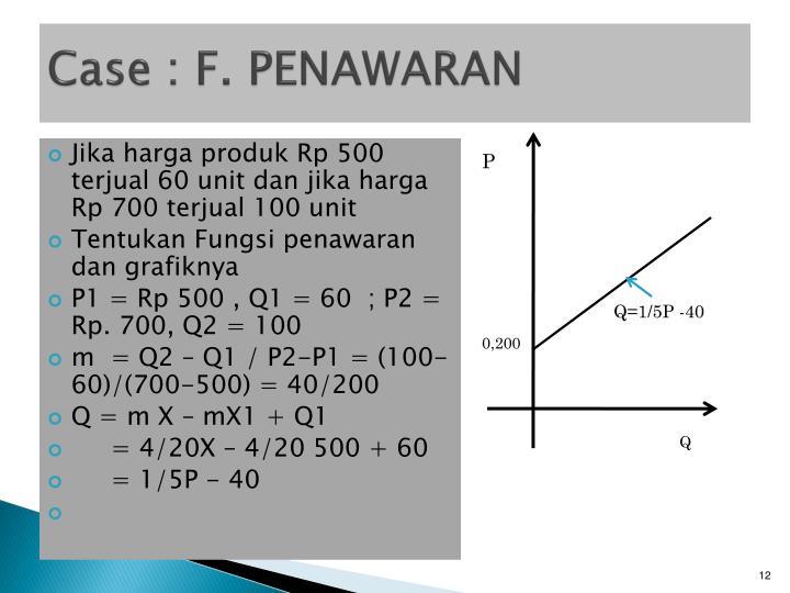 Case : F. PENAWARAN