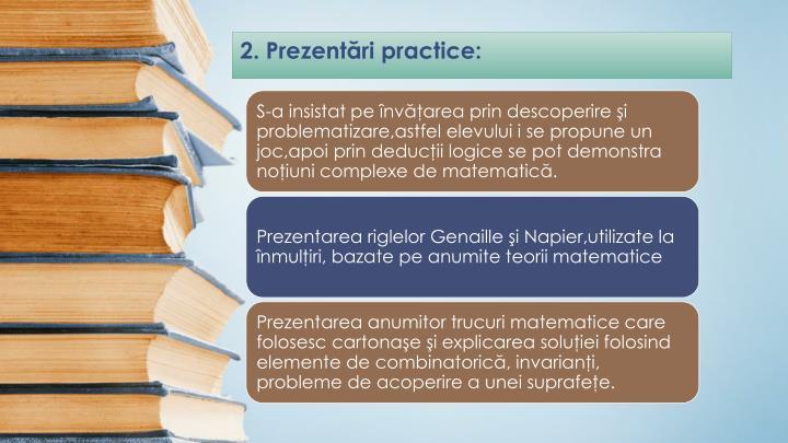 2. Prezentări practice: