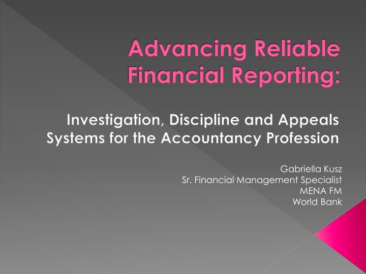 Advancing reliable financial reporting