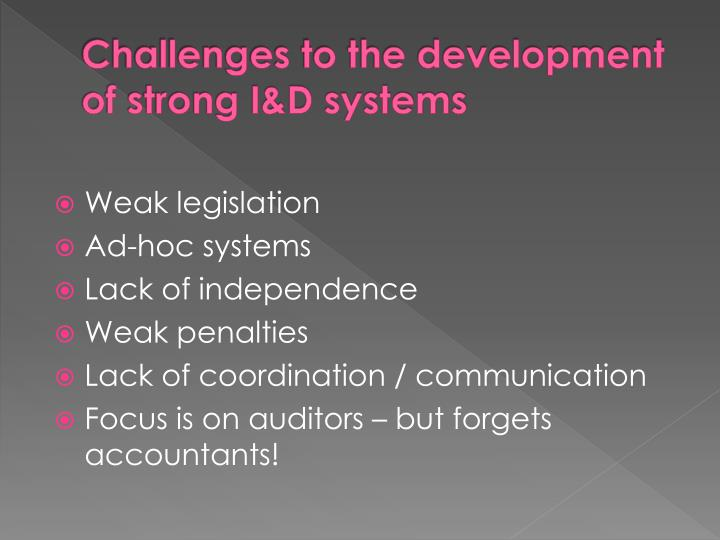 Challenges to the development of strong I&D systems