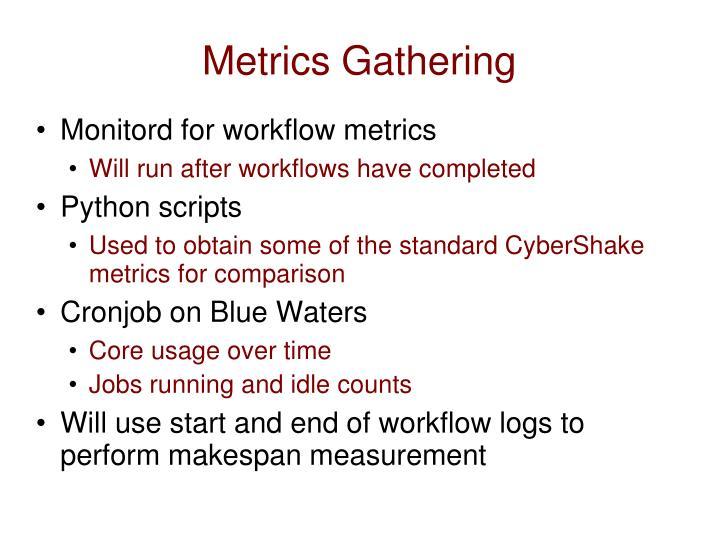 Metrics Gathering